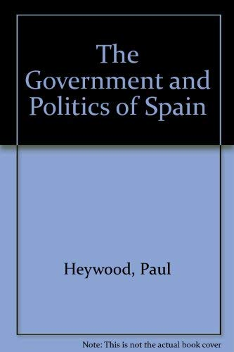 9780312157968: The Government and Politics of Spain