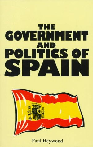 9780312158040: The Government and Politics of Spain