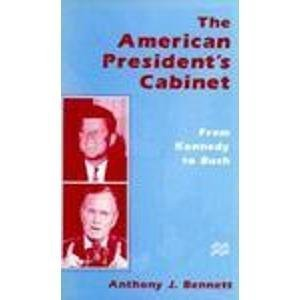 9780312158408: The American President's Cabinet: From Kennedy to Bush