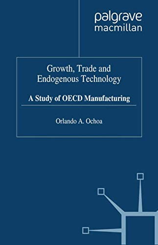 Growth, Trade and Endogenous Technology: A Study of OECD Manufacturing: Orlando A. Ochoa