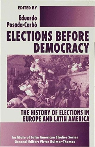 9780312158859: Elections Before Democracy: The History of Elections in Europe and Latin America (Institute of Latin American Studies Series)
