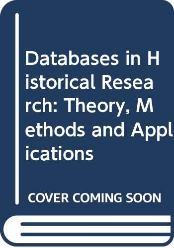 9780312158880: Databases in Historical Research: Theory, Methods and Applications