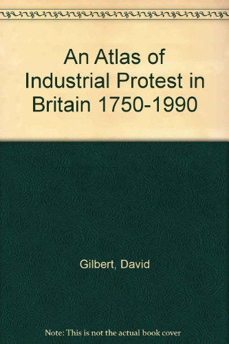 9780312158897: An Atlas of Industrial Protest in Britain 1750-1990