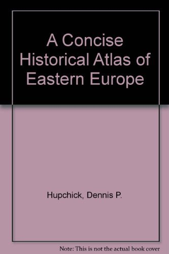 9780312158934: A Concise Historical Atlas of Eastern Europe