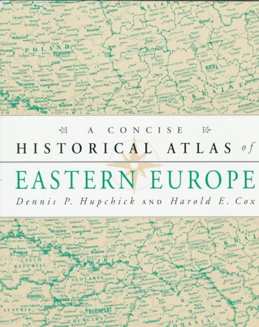 9780312158958: A Concise Historical Atlas of Eastern Europe