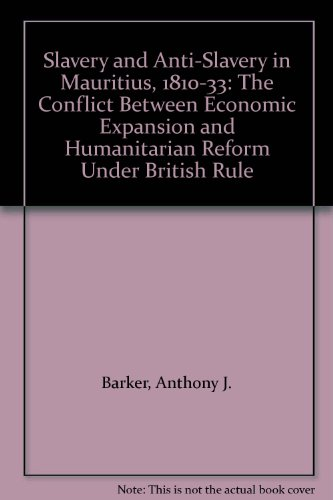 9780312159207: Slavery and Anti-Slavery in Mauritius, 1810-33: The Conflict Between Economic Expansion and Humanitarian Reform Under British Rule
