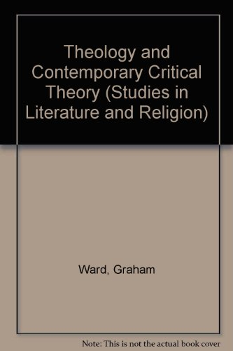 Theology and Contemporary Critical Theory (Studies in Literature and Religion): Ward, Graham