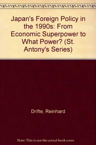 9780312159771: Japan's Foreign Policy in the 1990s: From Economic Superpower to What Power? (St. Antony's Series)