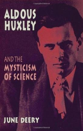 9780312159832: Aldous Huxley and the Mysticism of Science