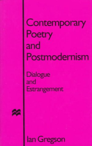 9780312159924: Contemporary Poetry and Postmodernism: Dialogue and Estrangement