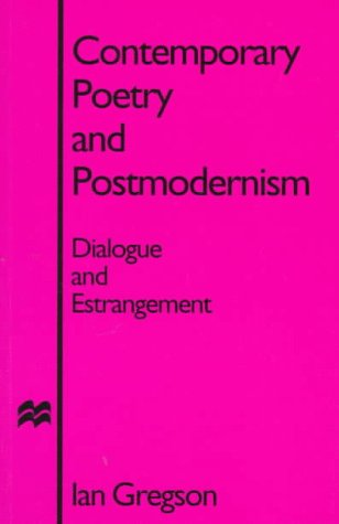 9780312159931: Contemporary Poetry and Postmodernism: Dialogue and Estrangement
