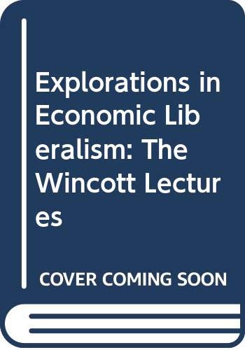 9780312159979: Explorations in Economic Liberalism: The Wincott Lectures