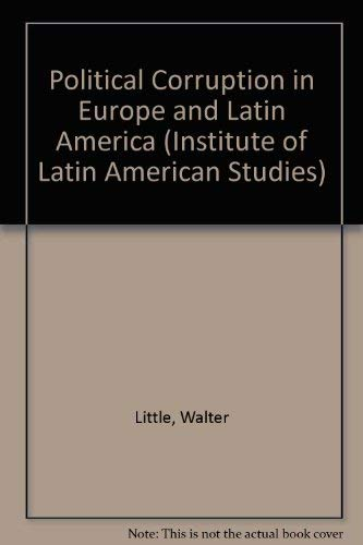 9780312160050: Political Corruption in Europe and Latin America (Institute of Latin American Studies)