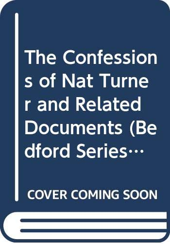 9780312160517: The Confessions of Nat Turner and Related Documents (Bedford Series in History and Culture)