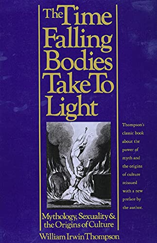 9780312160623: The Time Falling Bodies Take to Light: Mythology, Sexuality and the Origins of Culture
