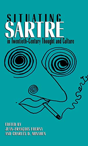 Situating Sartre in Twentieth-Century Thought and Culture: Fourny, Jean-François