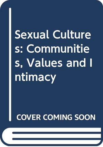 9780312160838: Sexual Cultures: Communities, Values and Intimacy