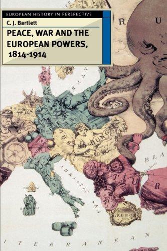 Peace, War and the European Powers, 1814-1914: C. J. Bartlett