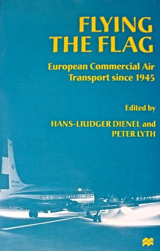 9780312161682: Flying the Flag: European Commercial Air Transport Since 1945