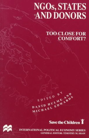 NGOs, States and Donors: Too Close for Comfort (International Political Economy)