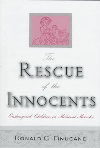 9780312162139: The Rescue of the Innocents: Endangered Children in Medieval Miracles
