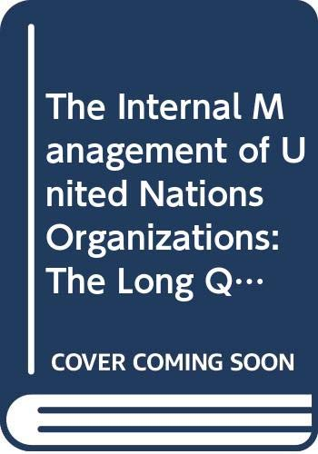 9780312162269: The Internal Management of United Nations Organizations: The Long Quest for Reform
