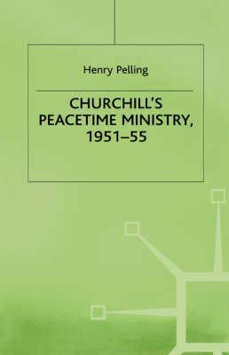 9780312162719: Churchill's Peacetime Ministry, 1951-55