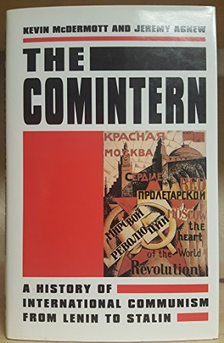 9780312162771: The Comintern: A History of International Communism from Lenin to Stalin