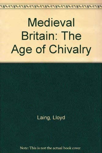 9780312162788: Medieval Britain: The Age of Chivalry