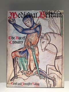 Medieval Britain: The Age of Chivalry: Laing, Lloyd, Laing,