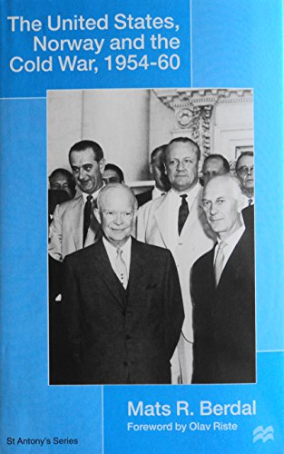 9780312162818: The United States, Norway and the Cold War, 1954-60 (St. Antony's Series)
