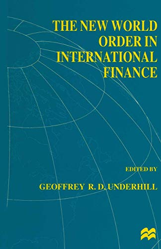 The New World Order in International Finance: Underhill Geoffrey