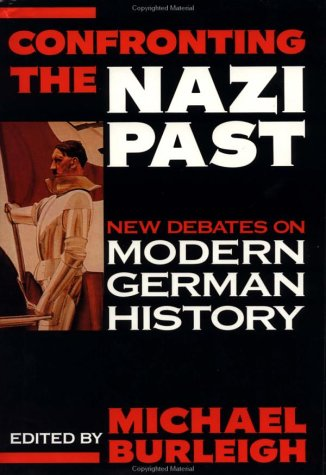 9780312163532: Confronting the Nazi Past: New Debates on Modern German History