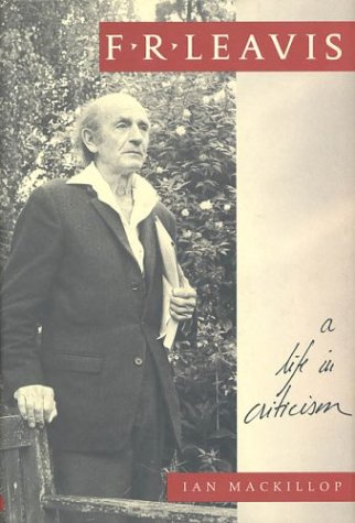 9780312163570: F.R. Leavis: A Life in Criticism
