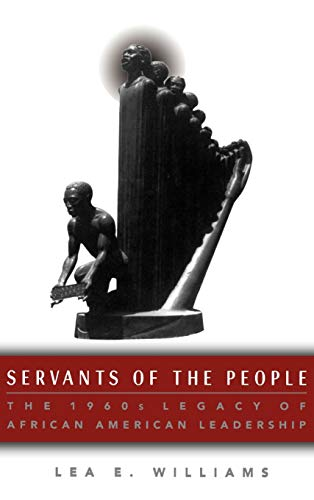 9780312163723: Servants of the People: The 1960s Legacy of African American Leadership