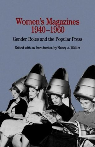 9780312163822: Women's Magazines, 1940-1960: Gender Roles and the Popular Press (Bedford Cultural Editions Series)