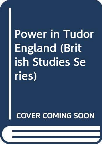 9780312163914: Power in Tudor England (British Studies Series)