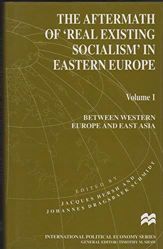 The Aftermath of 'Real Existing Socialism' in Eastern Europe - Volume 1: Between Western ...