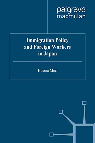 9780312164010: Immigration Policy and Foreign Workers in Japan