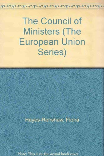 9780312164102: The Council of Ministers (The European Union Series)