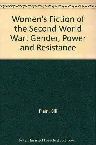 Women's Fiction of the Second World War: Gender, Power and Resistance (0312164130) by NA NA