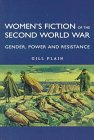 9780312164140: Women's Fiction of the Second World War: Gender, Power and Resistance