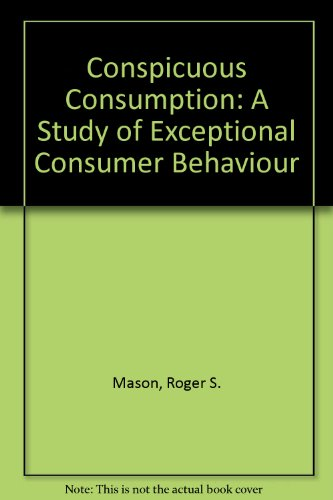 9780312164249: Conspicuous Consumption: A Study of Exceptional Consumer Behaviour
