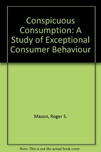 9780312164249: Conspicuous Consumption: A Study of Exceptional Consumer Behaviour
