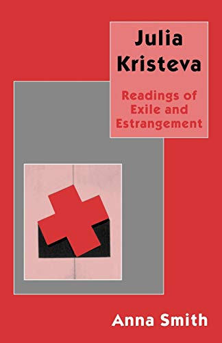 9780312164348: Julia Kristeva: Readings of Exile and Estrangement