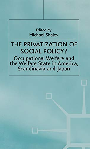 The Privatization of Social Policy?: Occupational Welfare and the Welfare State in America, ...