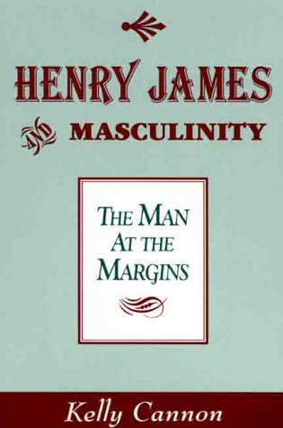 9780312164560: Henry James and Masculinity: The Man at the Margins