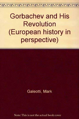 9780312164812: Gorbachev and His Revolution