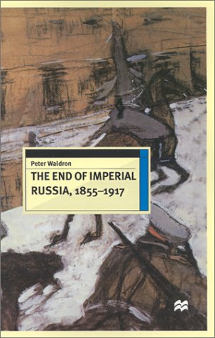 9780312165369: The End of Imperial Russia: 1855-1917 (European History in Perspective)