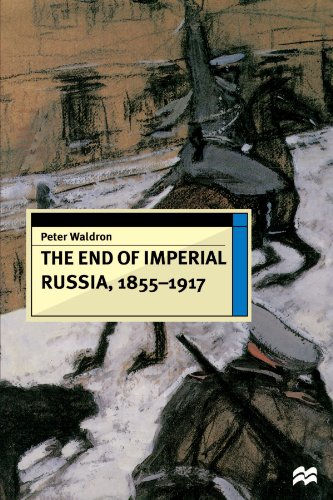 9780312165376: The End of Imperial Russia, 1855-1917 (European History in Perspective)